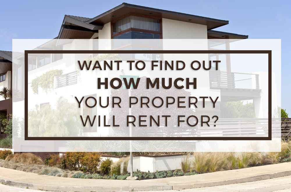 Find Out How Much Your Property Will Rent For